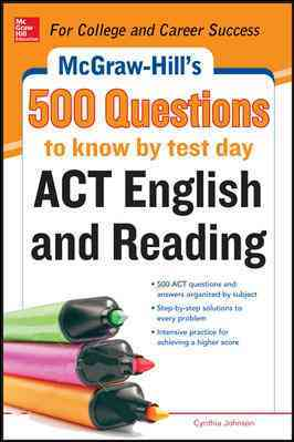 McGraw-Hill's 500 ACT English and Reading Questions to Know by Test Day By Johnson, Cynthia