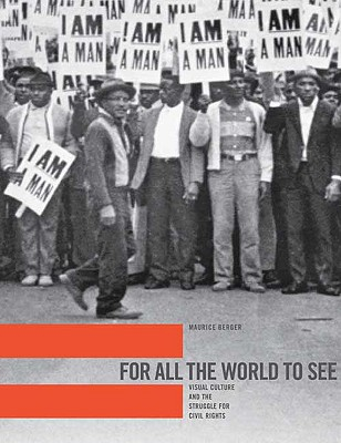 For All the World to See By Berger, Maurice/ Davis, Thulani (FRW)