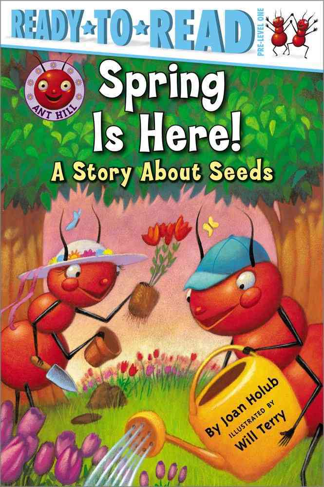 Spring Is Here! By Holub, Joan/ Terry, Will (ILT)